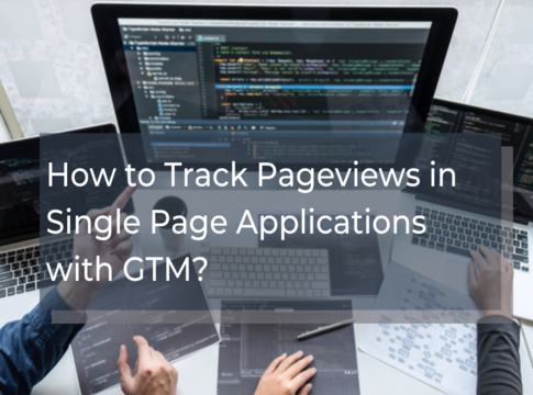 How to Track Pageviews in Single Page Applications with GTM?