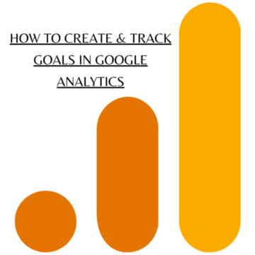 How to Create & Track Goals in Universal Google Analytics
