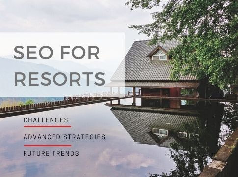 How to do SEO for Resorts? Proven Strategies to Boost Your Traffic